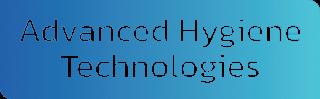 Advanced Hygiene Technologies